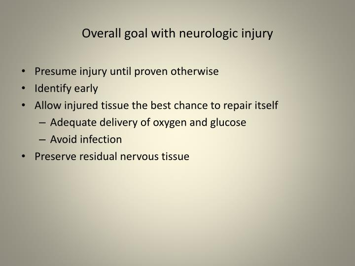 Overall goal with neurologic injury