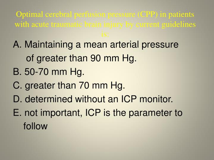 Optimal cerebral perfusion pressure (CPP) in patients with acute traumatic brain injury by current guidelines is: