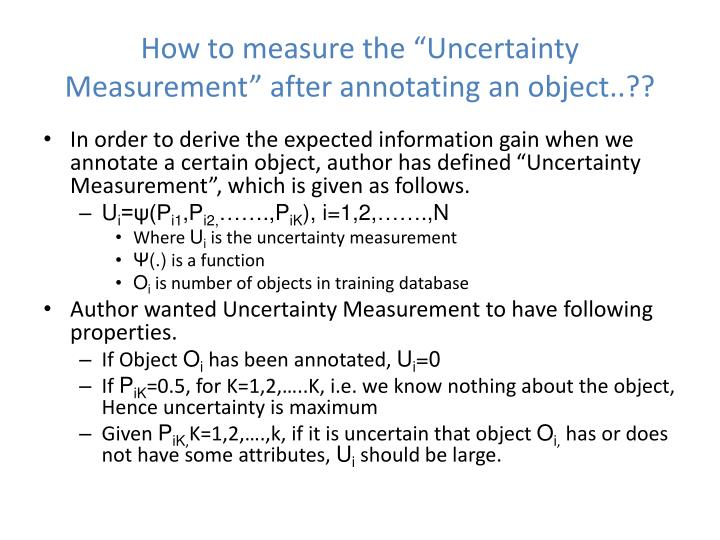"How to measure the ""Uncertainty Measurement"" after annotating an object..??"