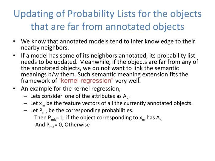 Updating of Probability Lists for the objects that are far from annotated objects