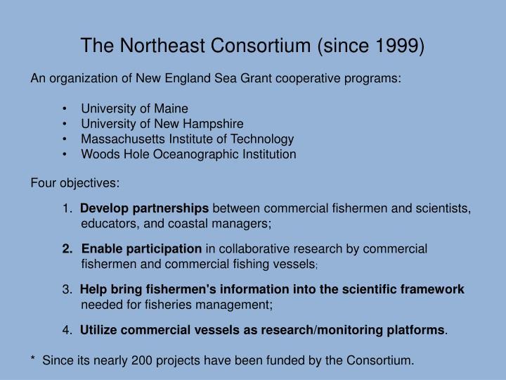 The Northeast Consortium (since 1999)