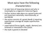 most epics have the following characteristics