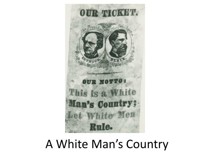 a white man s country
