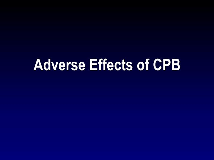 Adverse Effects of CPB