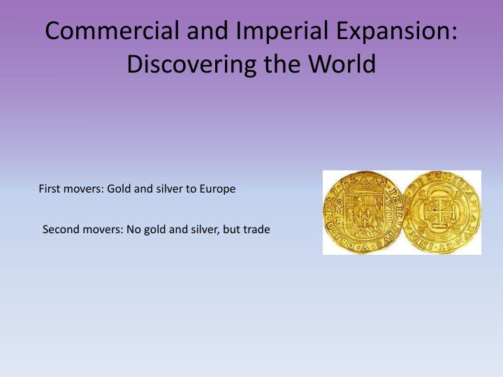 Commercial and Imperial Expansion: Discovering the World