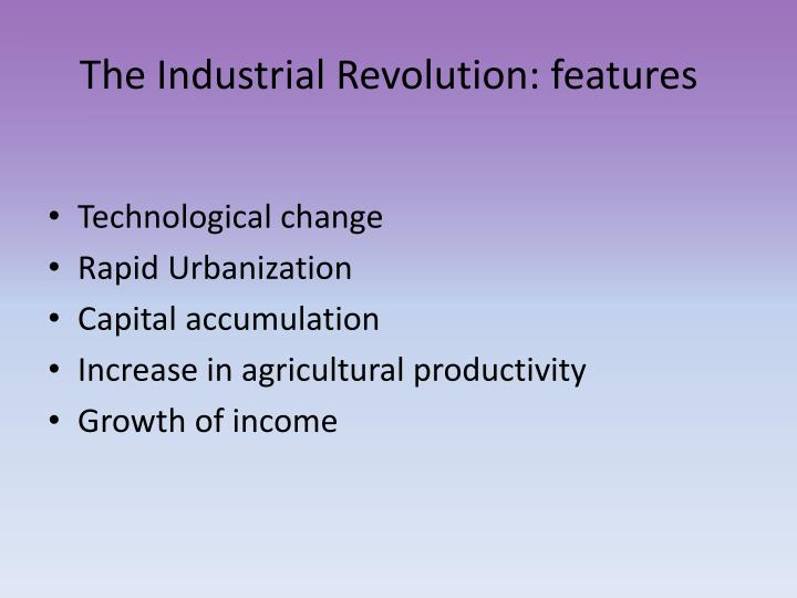 The Industrial Revolution: features