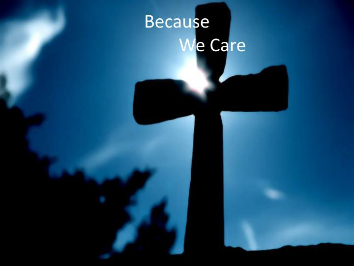 because we care n.