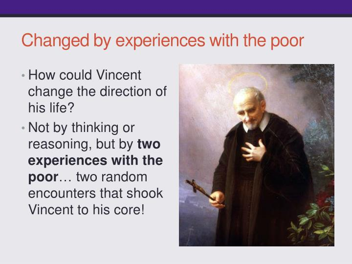 Changed by experiences with the poor