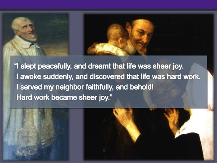 """""""I slept peacefully, and dreamt that life was sheer joy."""