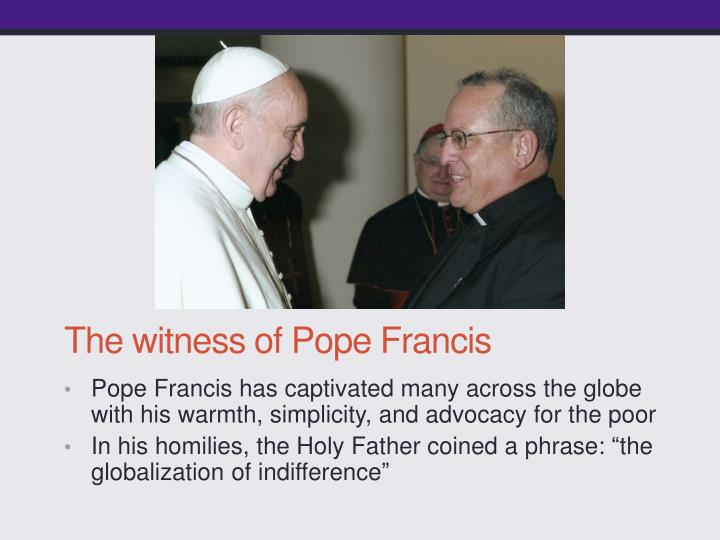 The witness of Pope Francis