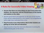 4 rules for successful video viewing