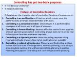 controlling has got two basic purposes