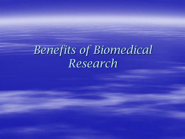 benefits of biomedical research n.