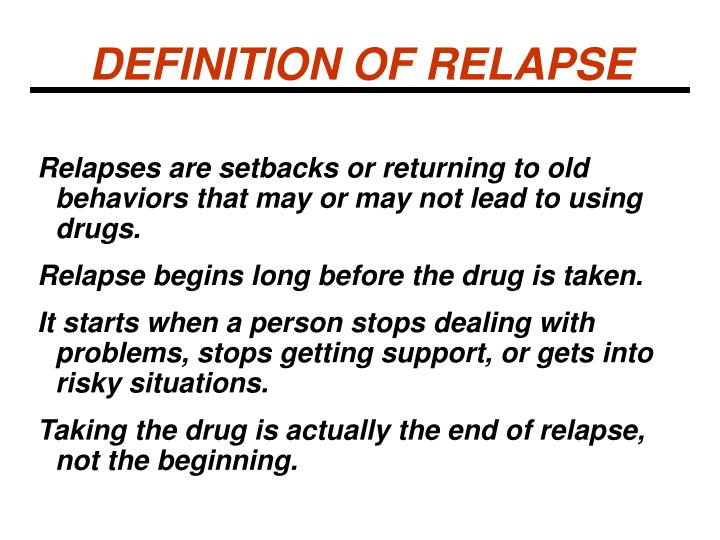 DEFINITION OF RELAPSE