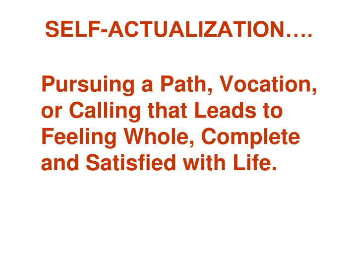 SELF-ACTUALIZATION….