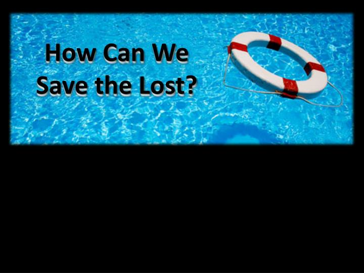 How can we save the lost