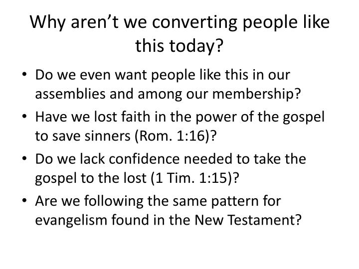 Why aren't we converting people like this today?