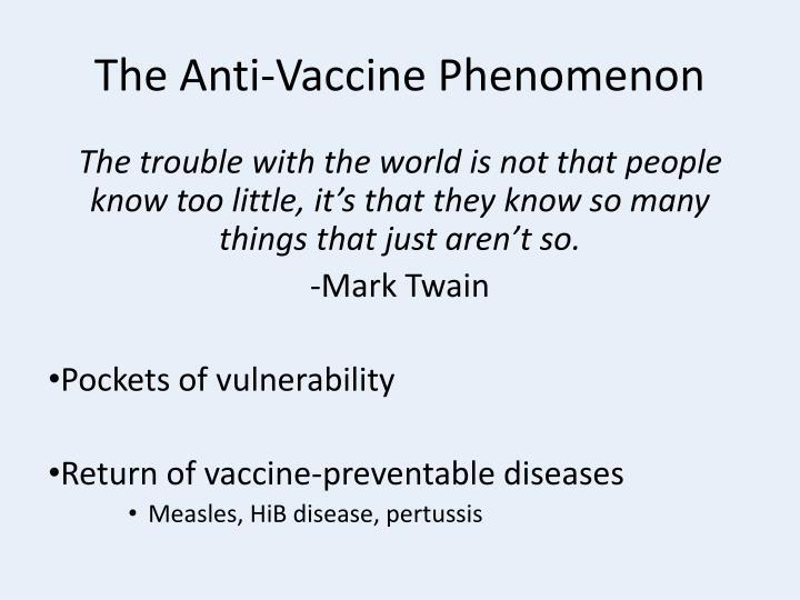 The Anti-Vaccine Phenomenon