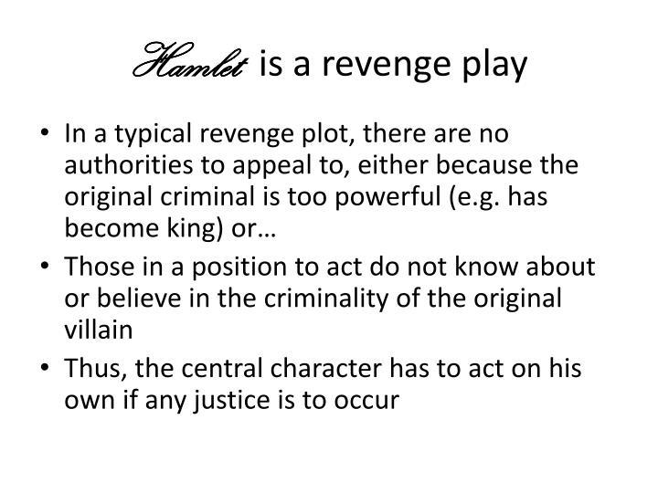 Hamlet is a revenge play