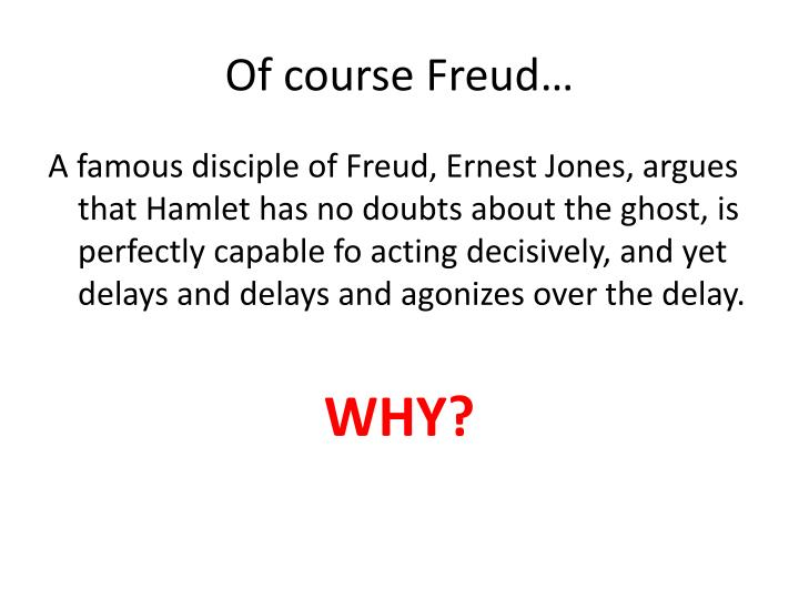 Of course Freud…