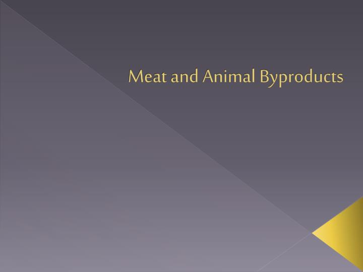 meat and animal byproducts n.