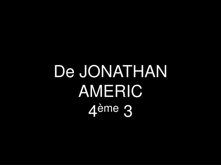 De JONATHAN AMERIC