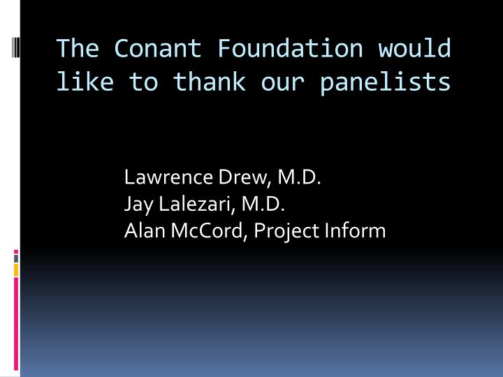 The Conant Foundation would like to thank our panelists