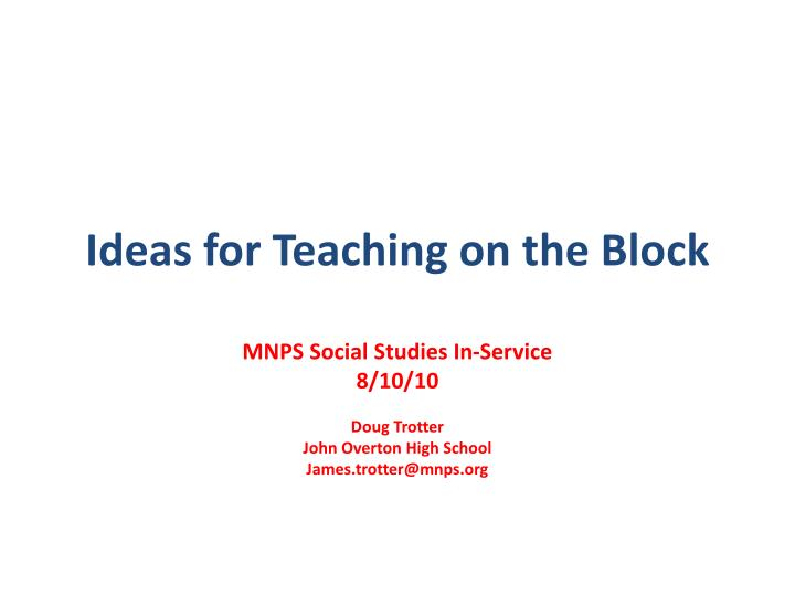 Ideas for teaching on the block