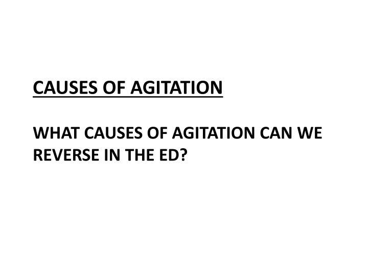 Causes of agitation