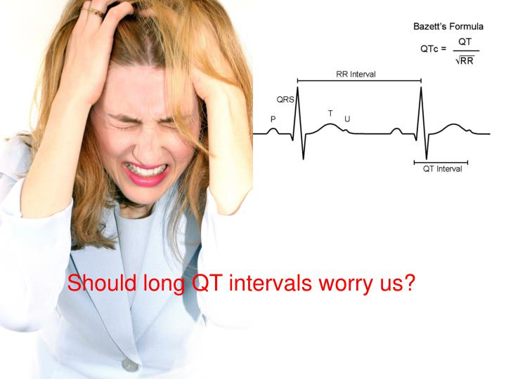 Should long QT intervals worry us?