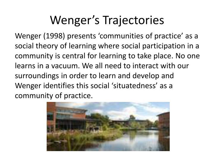 Wenger's Trajectories