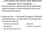 and outline the factors that determine response time including