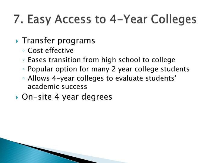 7. Easy Access to 4-Year Colleges