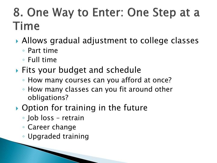 8. One Way to Enter: One Step at a Time