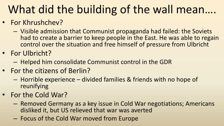 What did the building of the wall mean….