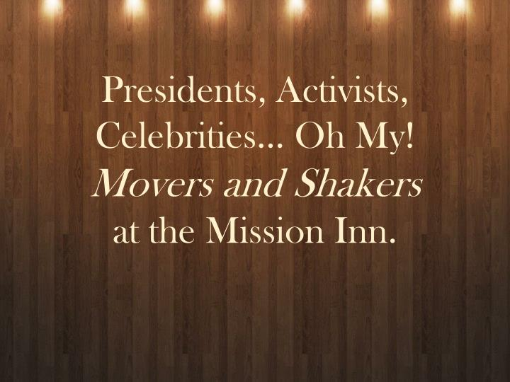 Presidents, Activists, Celebrities… Oh My!