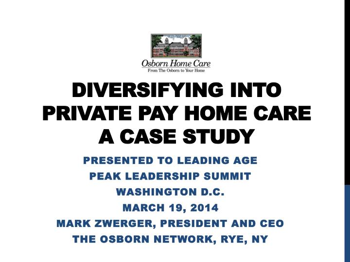 Diversifying into private pay home care a case s tudy