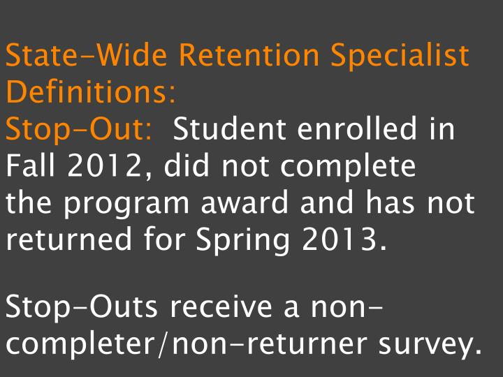 State-Wide Retention Specialist Definitions:
