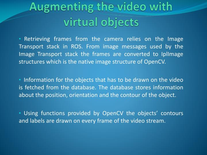 Augmenting the video with virtual objects