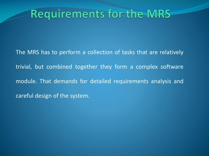 Requirements for the mrs