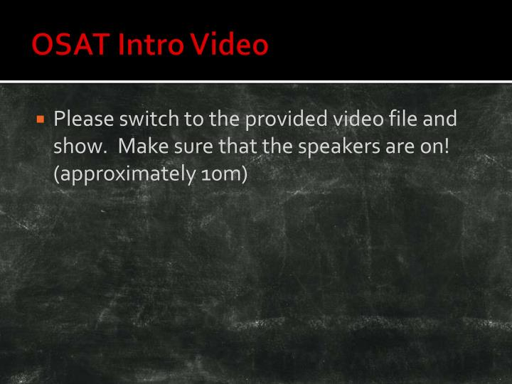 OSAT Intro Video