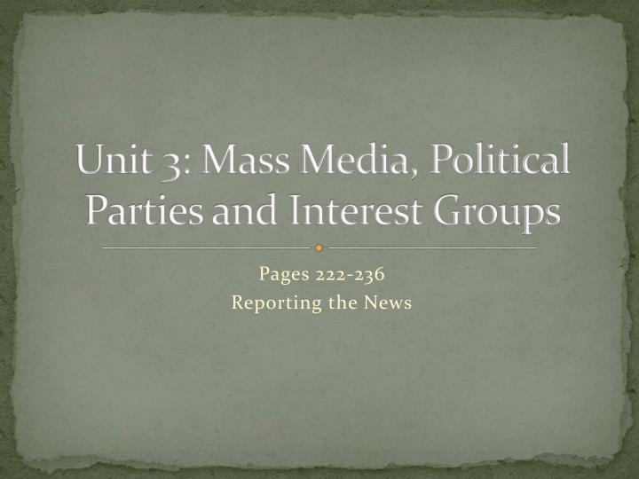 unit 3 mass media political parties and interest groups n.