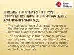 compare the star and tee type couplers by stating their advantages and disadvantages 2