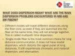 what does dispersion mean what are the main dispersion problems encountered in mm and sm fibers