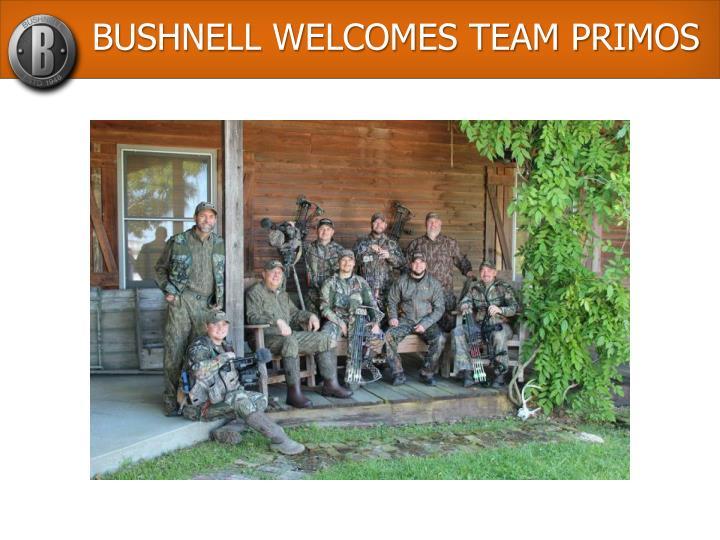 BUSHNELL WELCOMES TEAM PRIMOS