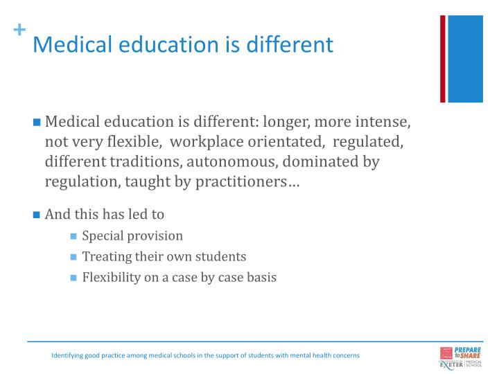 Medical education is different