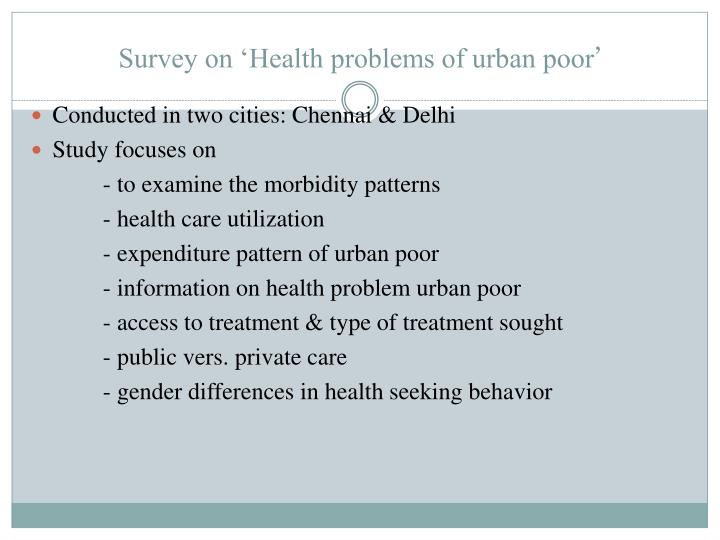 Survey on 'Health problems of urban poor