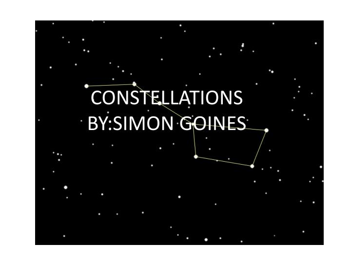 Constellations by simon goines