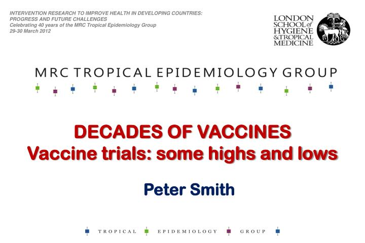 decades of vaccines vaccine trials some highs and lows n.