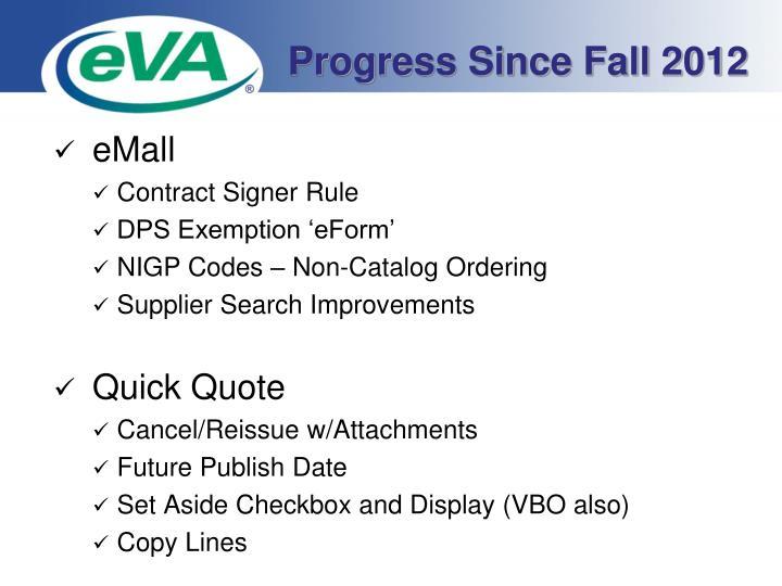 Progress Since Fall 2012